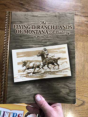 9780971428508: The Flying D Ranch lands of Montana: A history