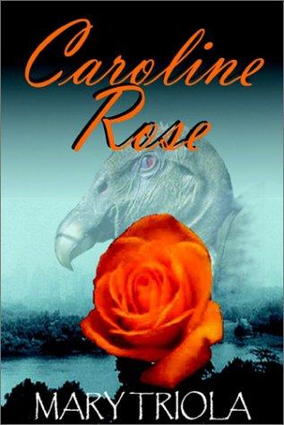 Caroline Rose: Triola, Mary