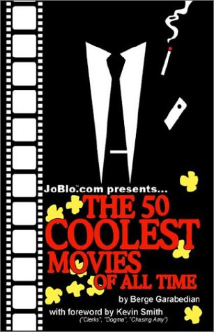 9780971429666: JoBlo.com Presents... The 50 Coolest Movies of All Time