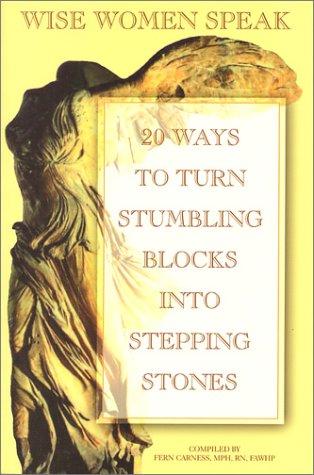 9780971430501: Wise Women Speak: 20 Ways to Turn Stumbling Blocks into Stepping Stones