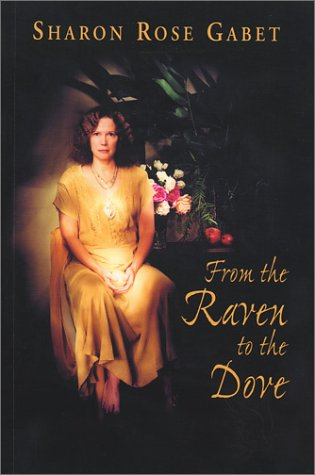 From the Raven to the Dove: Gabet, Sharon Rose