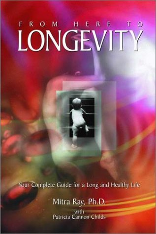 9780971434202: From Here to Longevity: Your complete Guide for a Long and Healthy Life