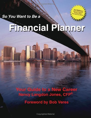 9780971443655: So You Want to Be a Financial Planner 3rd Edition