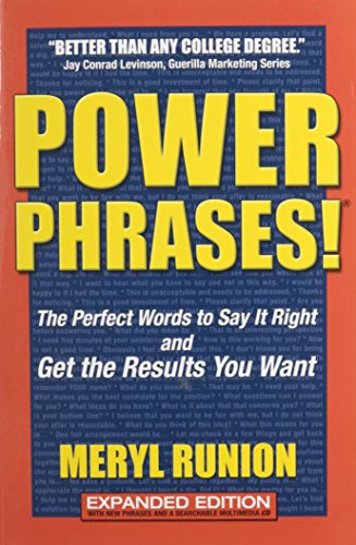 Power Phrases!: The Perfect Words to Say It Right And Get the Results You Want - Expanded Edition...