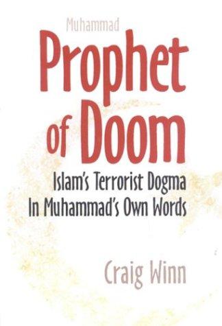9780971448124: Prophet of Doom: Islam's Terrorist Dogma in Muhammad's Own Words