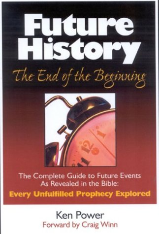 9780971448131: Future History: The End of the Beginning