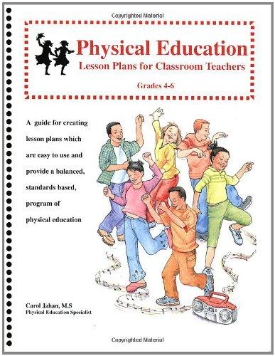 9780971449336: Physical Education Lesson Plans for Classroom Teachers, Grades 4-6
