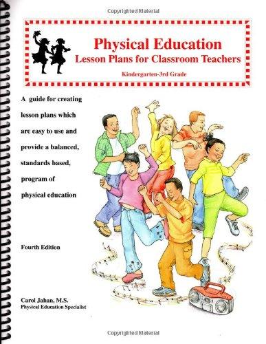 9780971449343: Physical Education Lesson Plans for Classroom Teachers, Kindergarten-3rd grade