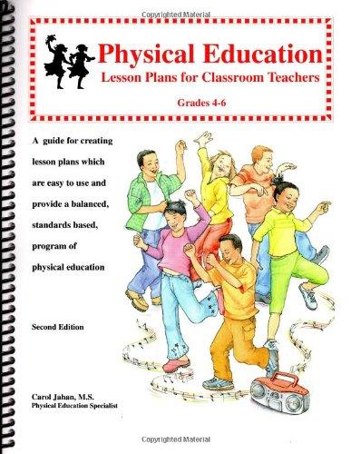 9780971449350: Physical Education Lesson Plans for Classroom Teachers, Grades 4-6