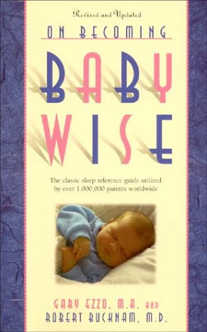 9780971453203: On Becoming Baby Wise: The Classic Sleep Reference Guide Used by Over 1,000,000 Parents Worldwide