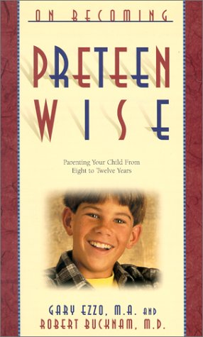 9780971453241: On Becoming Preteen Wise: Parenting Your Child from 8-12 Years