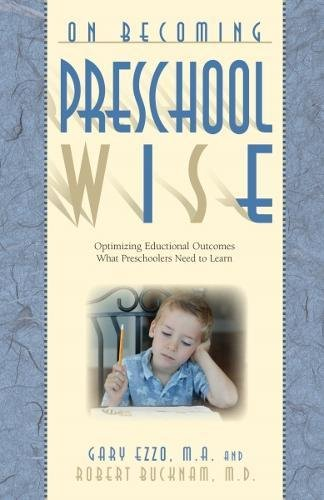 9780971453289: On Becoming Preschool Wise: Optimizing Educational Outcomes What Preschoolers Need to Learn