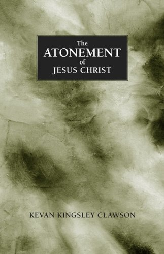 9780971454019: The Atonement of Jesus Christ: A study of the saving atonement of Jesus Christ