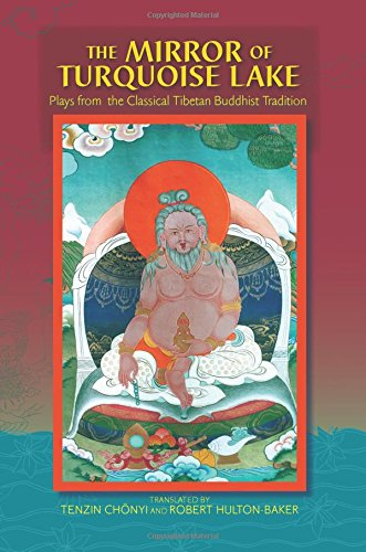 9780971455467: The Mirror Of Turquoise Lake: Plays From The Classical Tibetan Buddhist Tradition