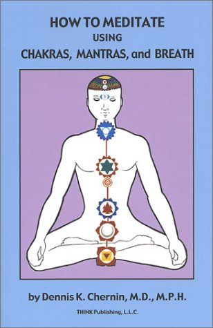9780971455801: How to Meditate Using Chakras, Mantras, and Breath