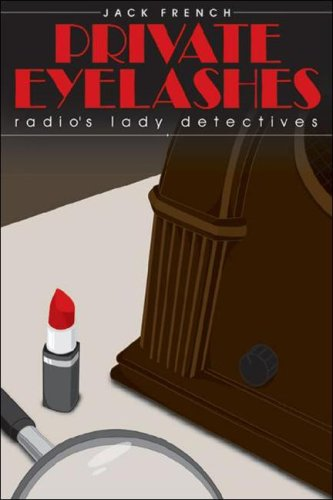 9780971457089: Private Eye-Lashes: Radio's Lady Detectives