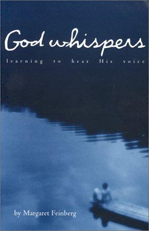 God Whispers: Learning to Hear His Voice: Feinberg, Margaret