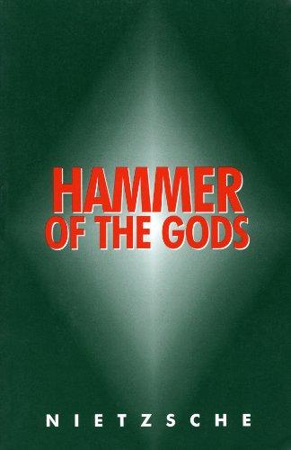 Hammer of the Gods: Apocalyptic Texts for: Nietzsche, Friedrich