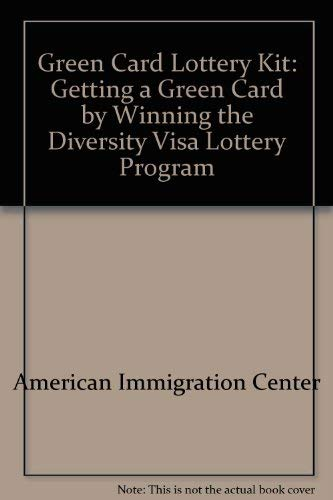 9780971458628: Green Card Lottery Kit: Getting a Green Card by Winning the Diversity Visa Lottery Program