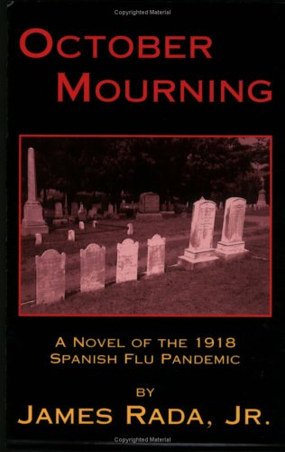 9780971459939: October Mourning: A Novel of the 1918 Spanish Flu Pandemic (Autographed)