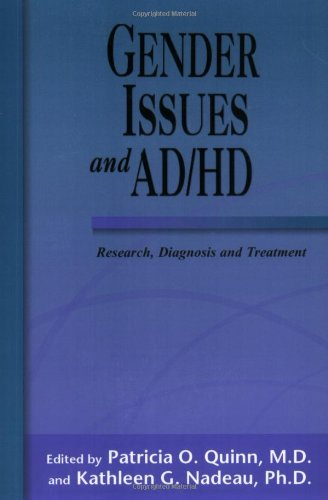 Gender Issues and AD/HD: Research, Diagnosis, and Treatment: Kathleen G. Nadeau, Patricia O. ...