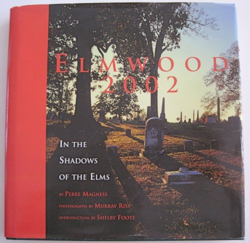 9780971461406: Elmwood 2002; In the Shadows of the Elms