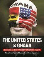 9780971464438: The United States & Ghana: Celebrating 50 Years of Friendship & Progress In Pictures (With Additiona