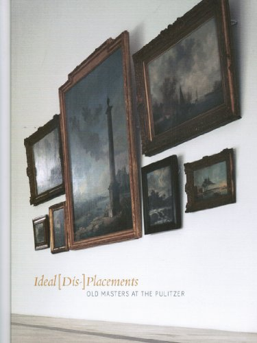 9780971464896: Ideal [Dis-] Placements: Old Masters at the Pulitzer.