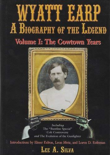 WYATT EARP A Biography of the Legend: Lee H. SIlva
