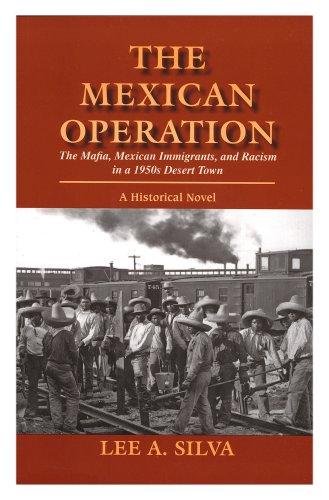 The Mexican Operation (The Mafia, Mexican Immigrants,: Lee A. Silva