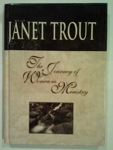 The Journey of Women in Ministry: Janet Trout