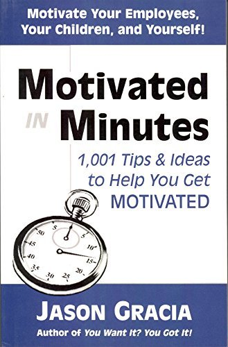 9780971473317: Motivated in minutes: 1,001 tips & ideas to help you get motivated