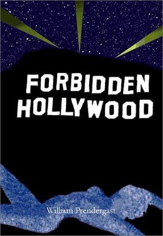 Forbidden Hollywood: Pendergast, William B.