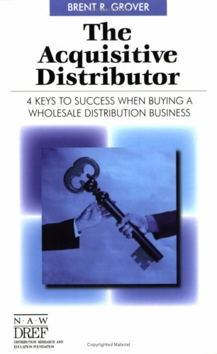 Acquisitive Distributor: Brent R. Grover