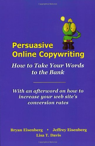 9780971476998: Persuasive Online Copywriting: How to Take Your Words to the Bank