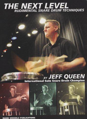 9780971478466: The Next Level: Rudimental Snare Drum Techniques