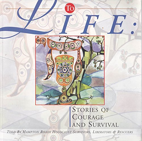 9780971478794: To Life: Stories of Courage and Survival