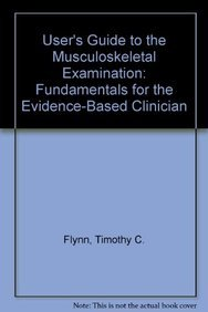 9780971479234: User's Guide to the Musculoskeletal Examination: Fundamentals for the Evidence-Based Clinician