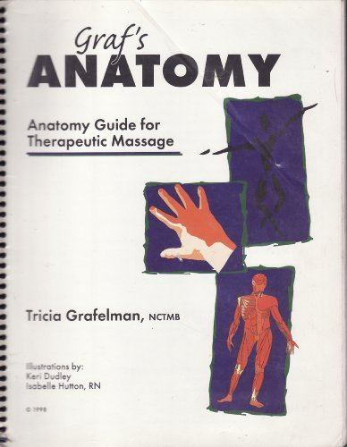 9780971480902: Graf's Anatomy: Anatomy Guide for Therapeutic Massage