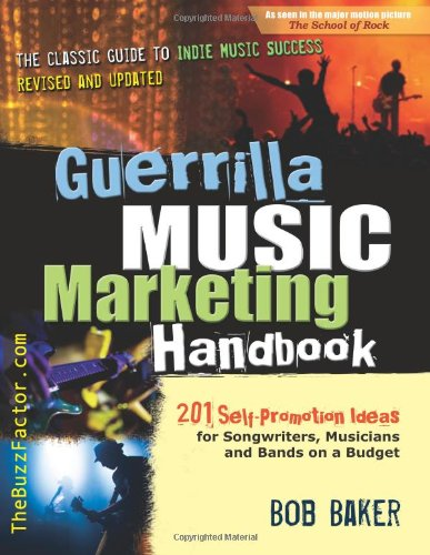 9780971483859: Guerrilla Music Marketing Handbook: 201 Self-Promotion Ideas for Songwriters, Musicians and Bands on a Budget
