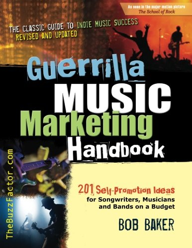 9780971483897: Guerrilla Music Marketing Handbook: 201 Self-Promotion Ideas for Songwriters, Musicians & Bands on a Budget (Revised & Updated)