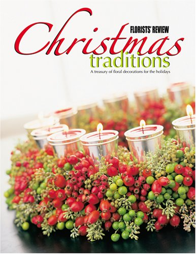 9780971486041: Florists' Review Christmas Traditions: A treasury of floral decorations for the holidays