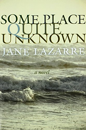 Some Place Quite Unknown: Jane Lazarre
