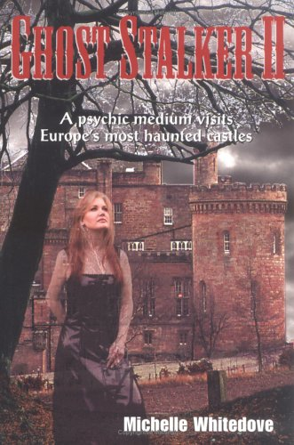 Ghost Stalker Two: A Psychic Medium Visits Europe's Most Haunted Castles (No. 2)