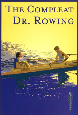 9780971491700: The Compleat Dr. Rowing