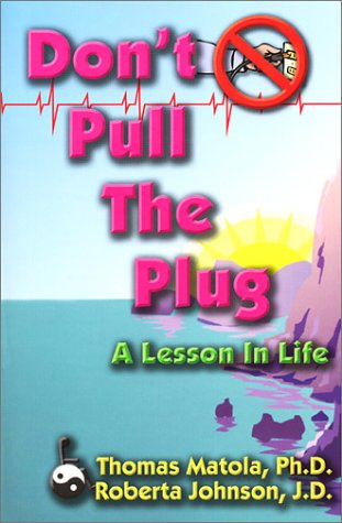 Don't Pull the Plug: A Lesson in: Matola, Thomas; Johnson,