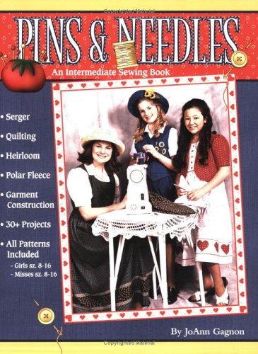 Pins & Needles: An Intermediate Sewing Book: Gagnon, JoAnn