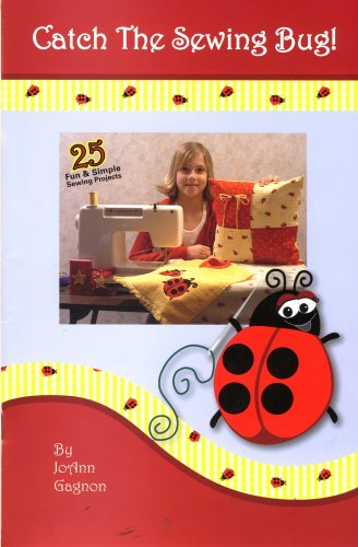 9780971494442: Catch the Sewing Bug, 25 Fun & Simple Sewing Projects