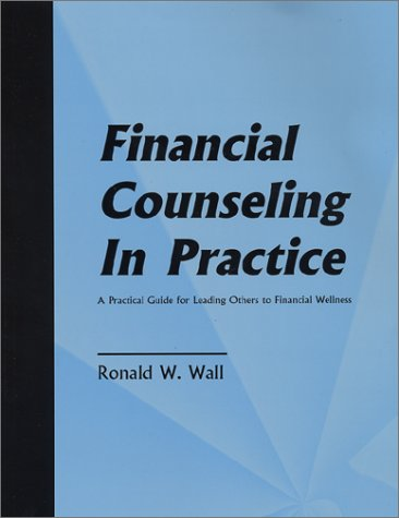 9780971494855: Financial Counseling in Practice: A Practical Guide for Leading Others to Financial Wellness