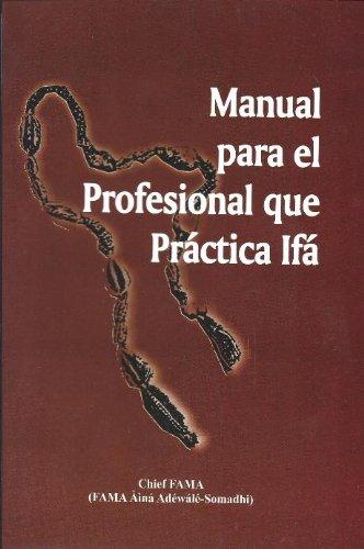 Manual Para el Profesional que Practica Ifa (Spanish Edition): Chief FAMA (FAMA Aina ...